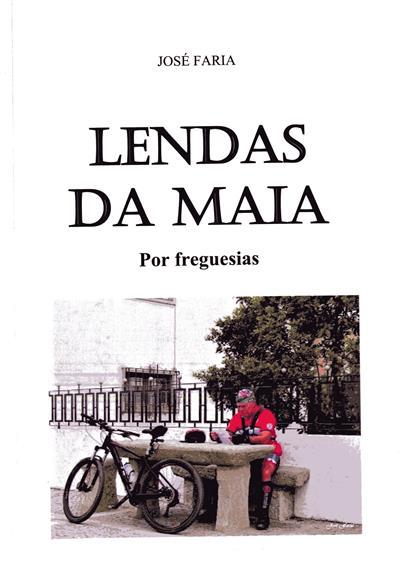 Lendas da Maia (José Faria)