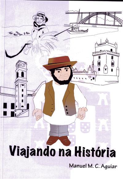 Viajando na história (Manuel M. C. Aguiar)