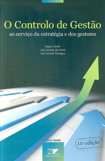 O controlo de gestão (Hugues Jordan, João Carvalho das Neves, José Azevedo Rodrigues)
