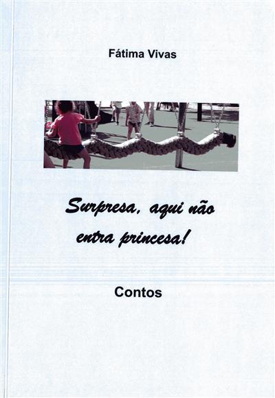 Surpresa, aqui não entra princesa! (Fátima Vivas)