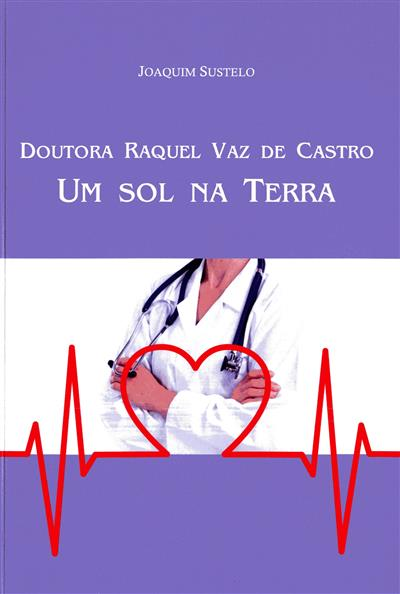 Dra. Raquel Vaz de Castro (Joaquim Sustelo)