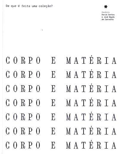 De que é feita uma coleção? Corpo e matéria (org. Câmara Municipal de Coimbra, Direção Geral do Património Cultural)