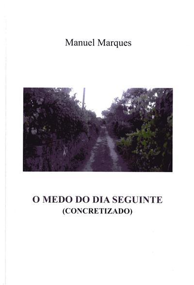 O medo do dia seguinte (concretizado) (Manuel Marques)