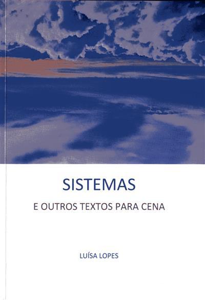Sistemas e outros textos em cena (Luísa Lopes)