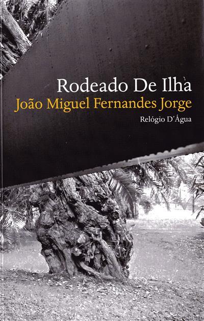 Rodeado de ilha (João Miguel Fernandes Jorge)