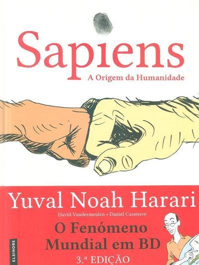 A origem da humanidade (Yuval Noah Harari, David Vandermeulen, Daniel Casanave)