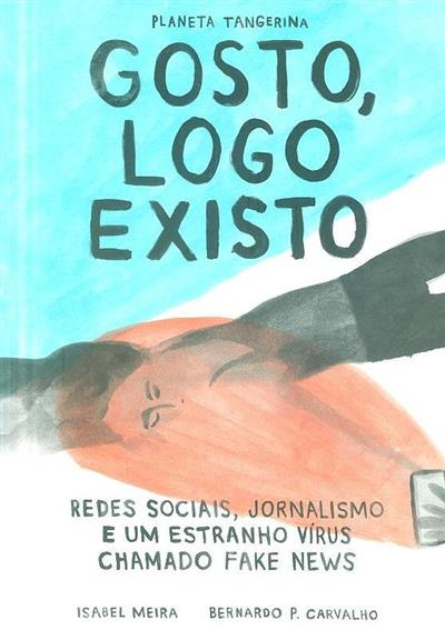 Gosto, logo existo (Isabel Meira, Bernardo P. Carvalho)