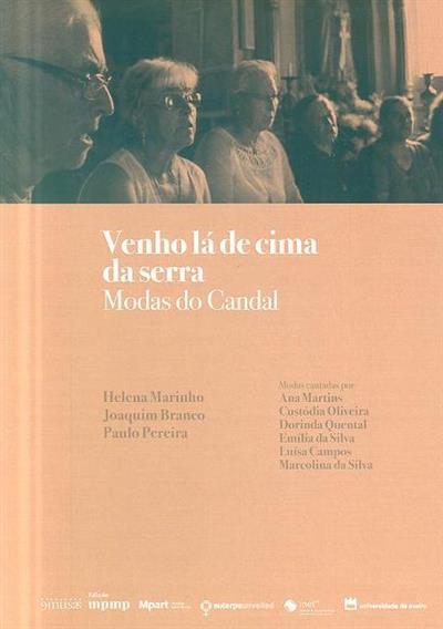 Venho lá de cima da serra, modas do Candal (Helena Marinho, Joaquim Branco, Paulo Pereira)