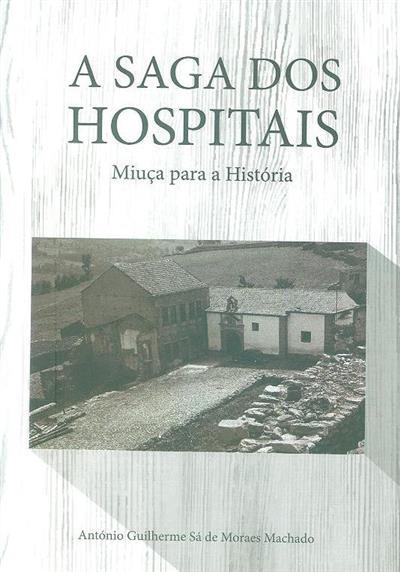 A saga dos hospitais (António Guilherme Sá de Moraes Machado)