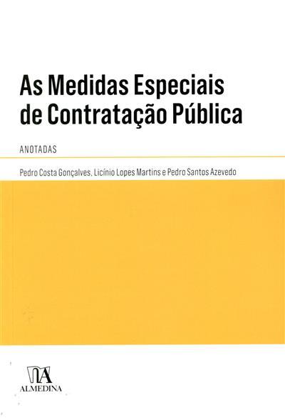 As medidas especiais de contratação públicas anotadas (Pedro Costa Gonçalves, Licínio Lopes Martins, Pedro Santos Azevedo )