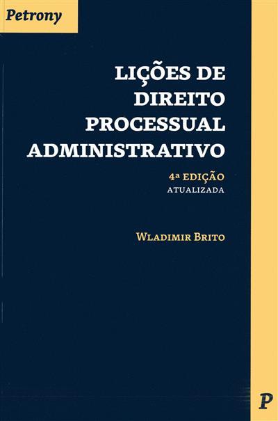 Lições de direito processual administrativo (Wladimir Brito)