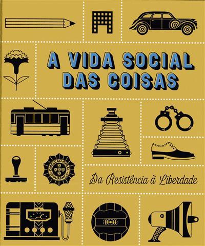 A vida social das coisas (Alberto Muñoz Céspedes, Jacinto de Almeida Gomes, Susana Carvalho de Sousa)