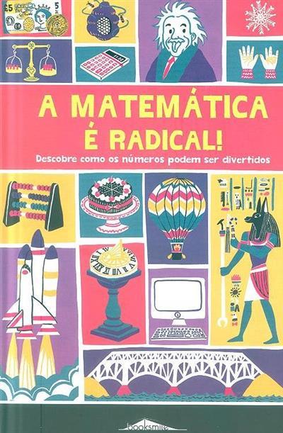 A matemática é radical! (Mike Goldsmith)