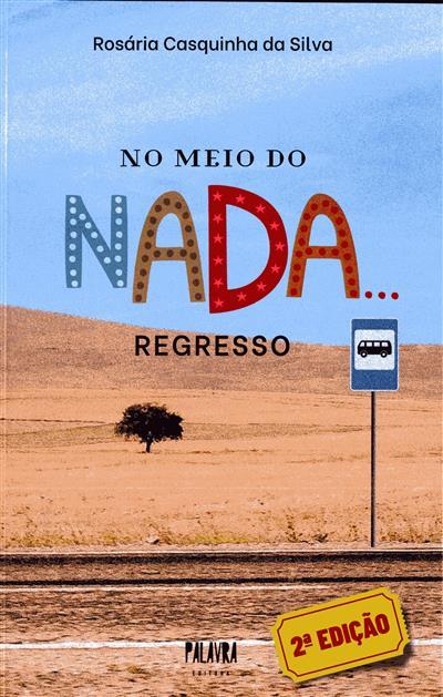 No meio do nada... regresso (Rosária Casquinha da Silva)