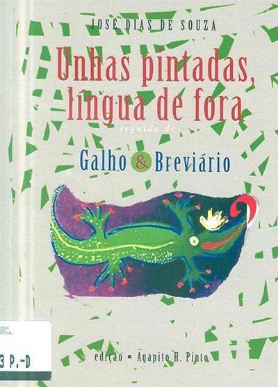 Unhas pintadas, língua de fora ; (José Dias de Souza )