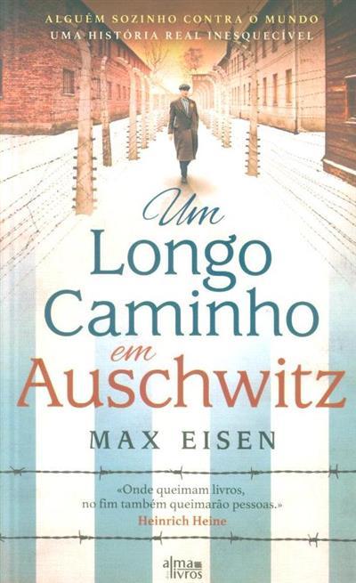 Um longo caminho em Auschwitz (Max Eisen)