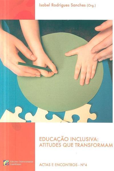 Educação inclusiva (org. Isabel Rodrigues Sanches)