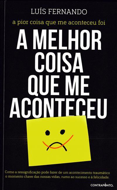 A  pior coisa que me aconteceu foi a melhor coisa que me aconteceu (Luís Fernando)