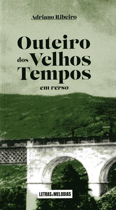 Outeiro dos velhos tempos em verso (Adriano Ribeiro)