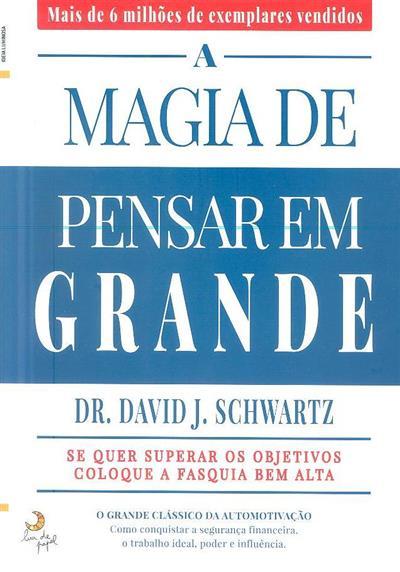 A magia de pensar em grande (David J. Schwartz)