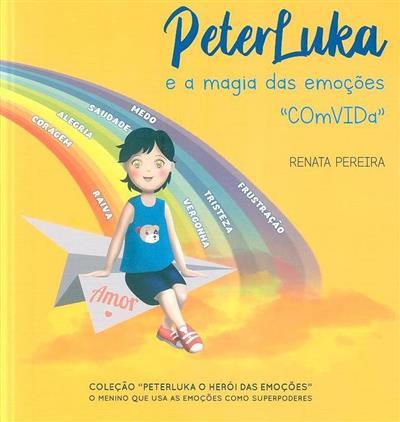 Peterluka e a magia das emoções COmViDa (Renata Pereira)