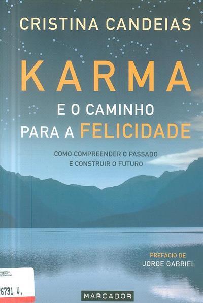 Karma e o caminho para a felicidade (Cristina Candeias)