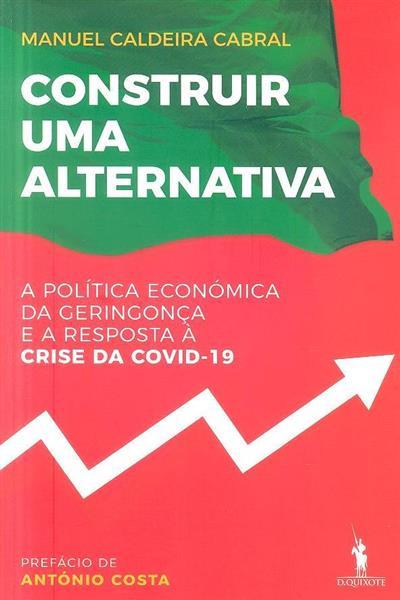 Construir uma alternativa (Manuel Caldeira Cabral)
