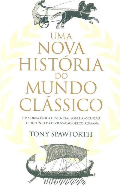 Uma nova história do mundo clássico (Tony Spawforth)