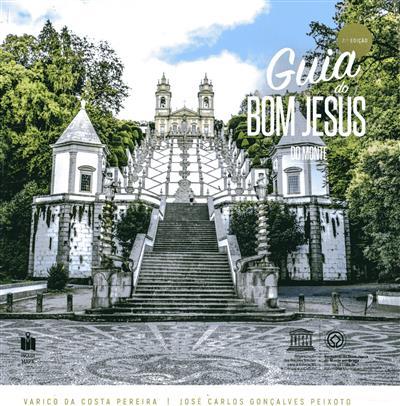 Guia do Bom Jesus do Monte (Varico da Costa Pereira, José Carlos Gonçalves Peixoto)