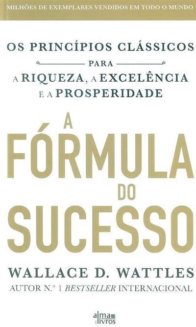 A fórmula do sucesso (Wallace D. Wattles)