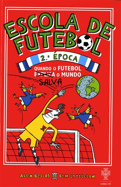 Escola de futebol - 2ª época (Alex Bellos, Ben Lyttleton)