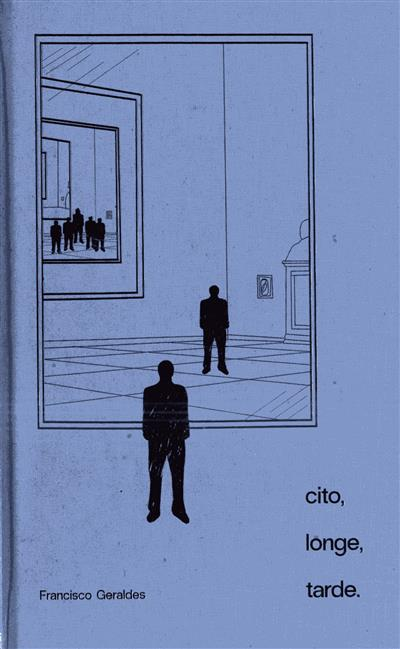 Cito, longe, tarde (Francisco Geraldes)