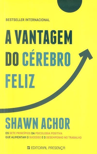 A vantagem do cérebro feliz (Shaw Achor)