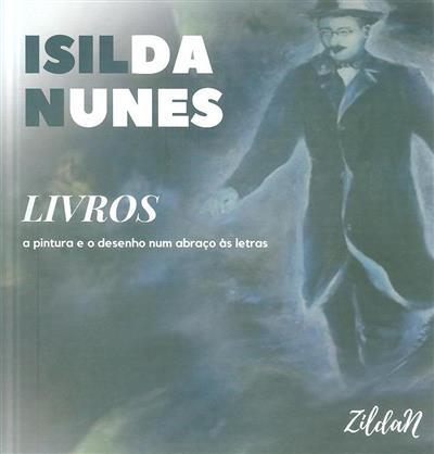 Livros, a pintura e o desenho num abraço às letras (Isilda Nunes)