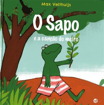 O sapo e a canção do melro (Max Velthuijs)
