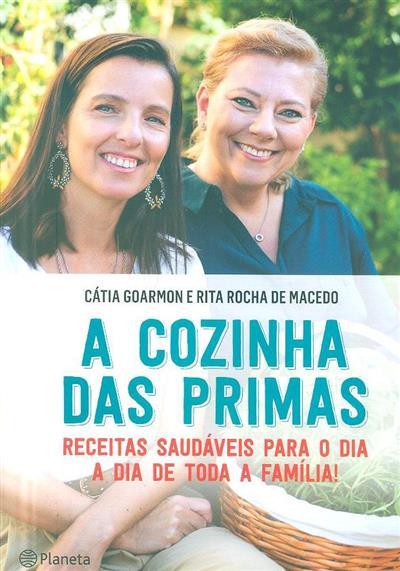 A cozinha das primas (Cátia Goarmon, Rita Rocha de Macedo)