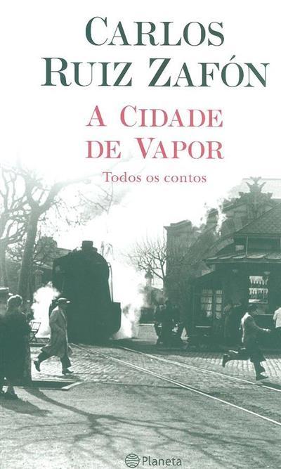 A cidade de vapor (Carlos Ruiz Zafón)