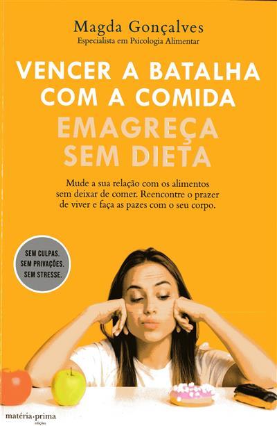 Vencer a batalha com a comida emagreça sem dieta (Magda Gonçalves)