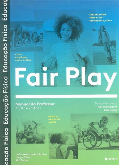 Fair play (João Valente-dos-Santos, Jorge Faria, Rui Pinho)