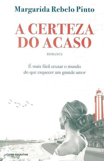 A certeza do acaso (Margarida Rebelo Pinto)