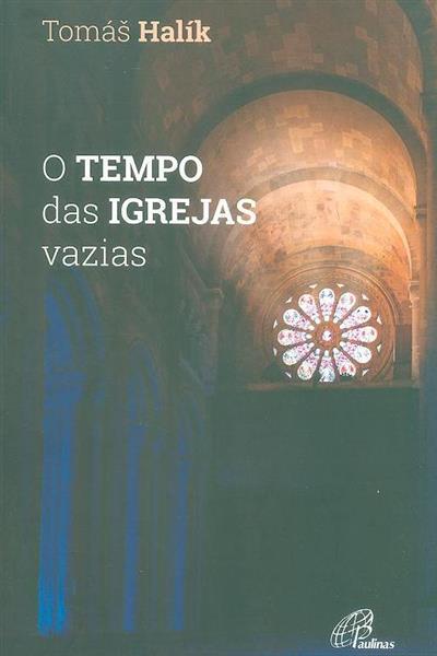 O tempo das igrejas vazias (TomáÏs Halík)