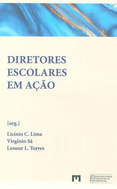 Diretores escolares em ação (org. Licínio C. Lima, Virgínio Sá, Leonor L. Torres)