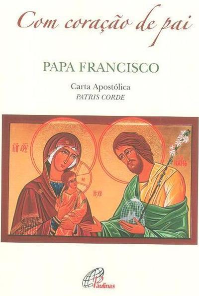 Carta Apostólica Patris Corde do Papa Francisco por ocasião do 150º aniversário da declaração de São José como padroeiro universal da Igreja (Papa Francisco )