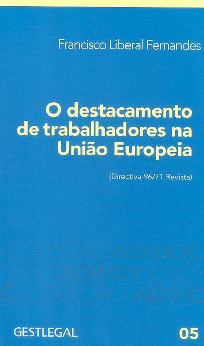 O destacamento de trabalhadores na União Europeia (Francisco Liberal Fernandes)