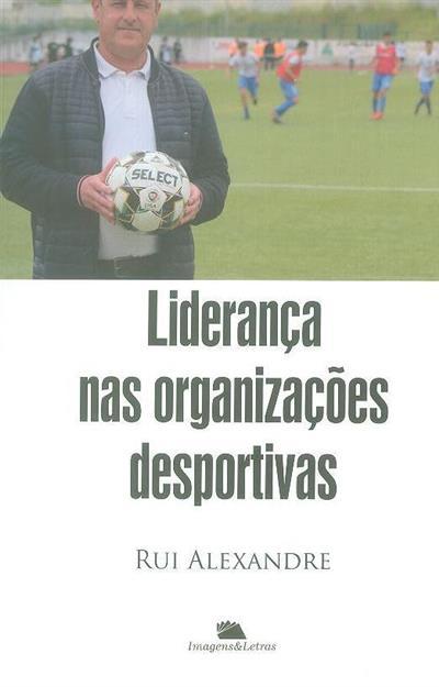Liderança nas organizações desportivas (Rui Alexandre)