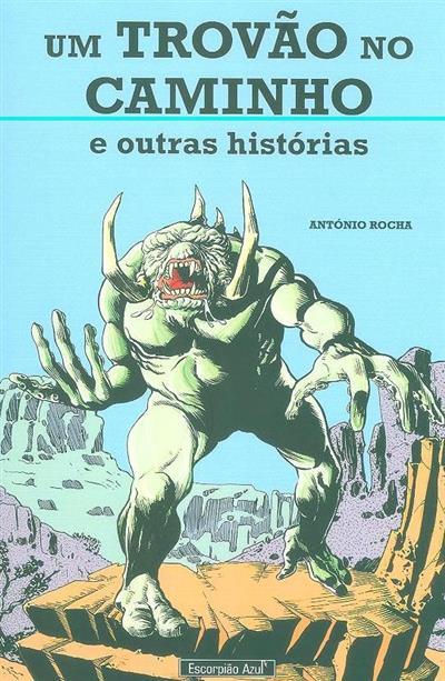 Um trovão no caminho e outras histórias (António Rocha)