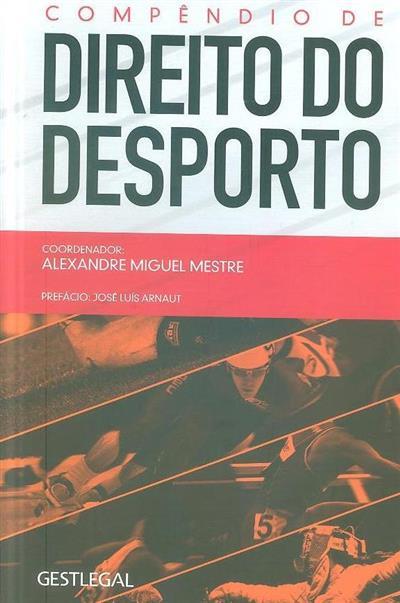 Compêndio de direito do desporto (coord. Alexandre Miguel Mestre)