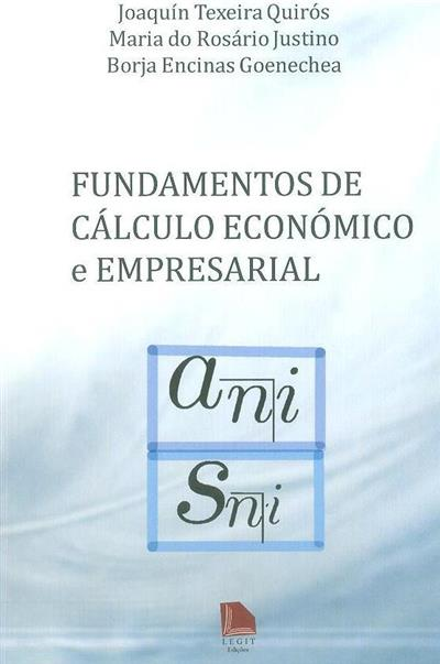 Fundamentos de cálculo económico e empresarial (Joaquín Texeira Quirós, Maria do Rosário Justino, Borja Encinas Goenechea)