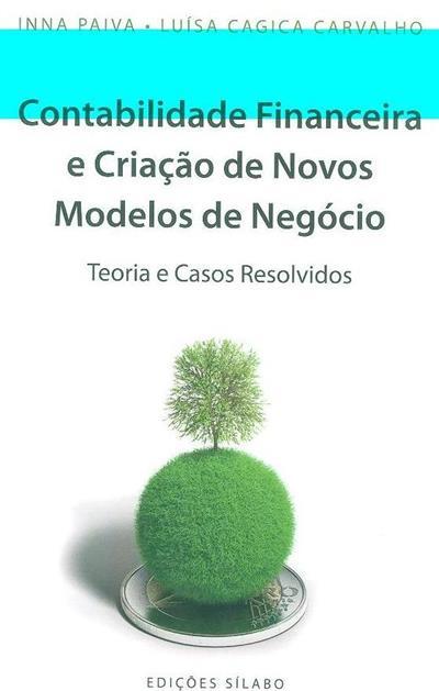Contabilidade financeira e a criação de novos modelos de negócio (Inna Paiva, Luísa Cagica Carvalho)
