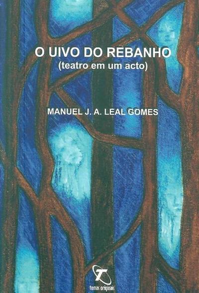 O uivo do rebanho (Manuel J. A. Leal Gomes)